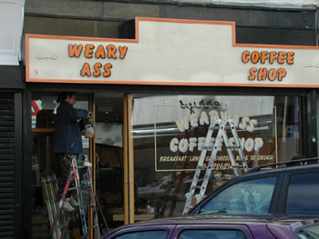 The Weary Ass Coffee Shop.